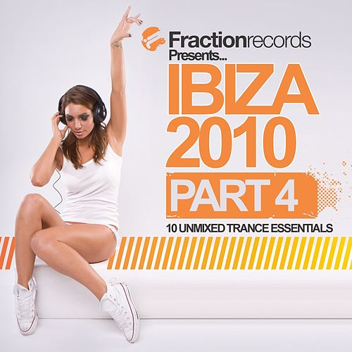 Play & Download Fraction Records Presents... Ibiza 2010 - Part 4 - EP by Various Artists | Napster