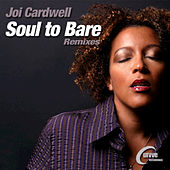 Soul To Bare - Remixes by Joi Cardwell