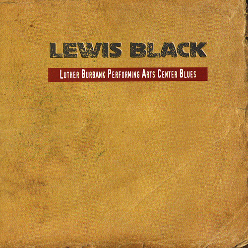 Play & Download Luther Burbank Performing Arts Center Blues by Lewis Black | Napster