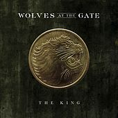 Play & Download The King by Wolves At The Gate | Napster