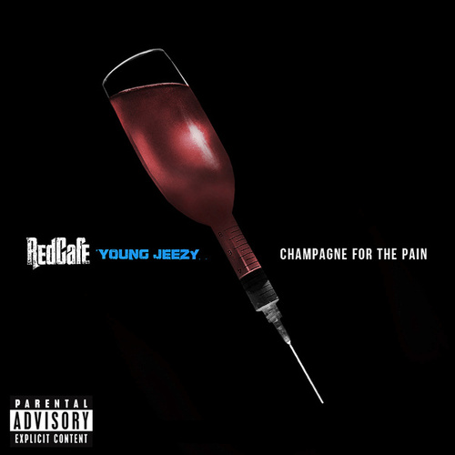 Play & Download Champagne For The Pain by Red Cafe | Napster