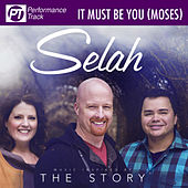 It Must Be You (Moses) (from the Story) (Performance Track) by Selah