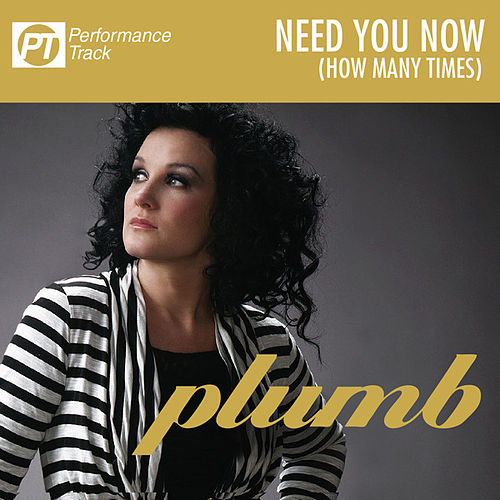 Play & Download Need You Now (How Many Times) (Performance Track) by Plumb | Napster