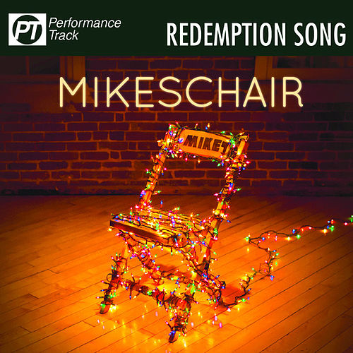 Play & Download Redemption Song (Performance Track) by Mikeschair | Napster