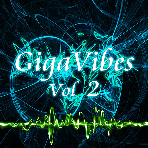 Play & Download GigaVibes, Vol. 2 by Various Artists | Napster