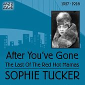 After You've Gone (1927 - 1928) by Sophie Tucker