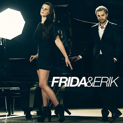 Play & Download You Don't Love Me Anymore / Here I Am by Frida & Erik | Napster