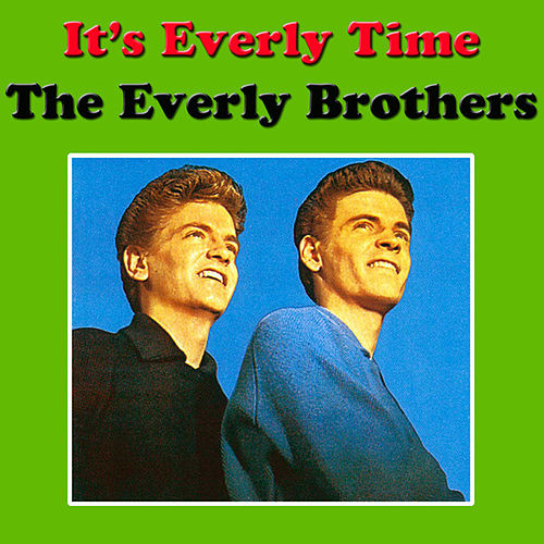 Play & Download It's Everly Time by The Everly Brothers | Napster