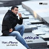 Ya Mohra (Original Version) by Hani Mitwasi