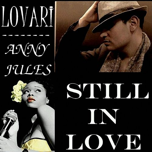Still In Love (Duet with Anny Jules) by Lovari