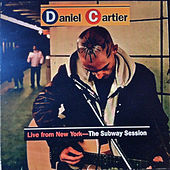 Play & Download Live From New York: The Subway Session by Daniel J Cartier | Napster