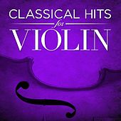 Classical Hits for Violin by Various Artists