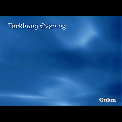 Play & Download Tarkhany Evening by Gulan | Napster