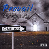 One Way 2 Live by Prevail