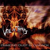 Diamond Dust Blowback by Veil Of Thorns