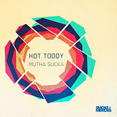 Mutha Sucka by Hot Toddy