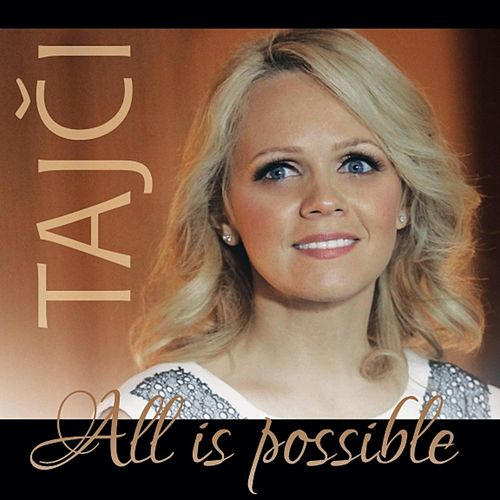 All Is Possible by Tajci