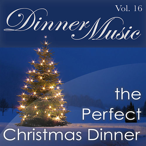 Dinnermusic Vol. 16 - The Perfect Christmas Dinner by Dinner Music