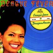 Escape From Dragon House (Deluxe Edition) von Dengue Fever