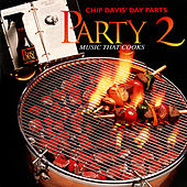 Chip Davis' Day Parts - Party Music That Cooks 2 by Various Artists