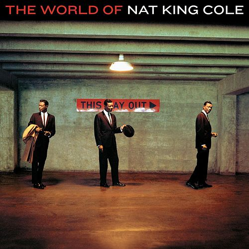 World Of Nat King Cole, The by Nat King Cole