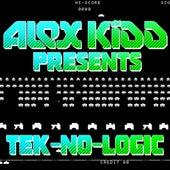 Tek-No-Logic - EP by Alex Kidd