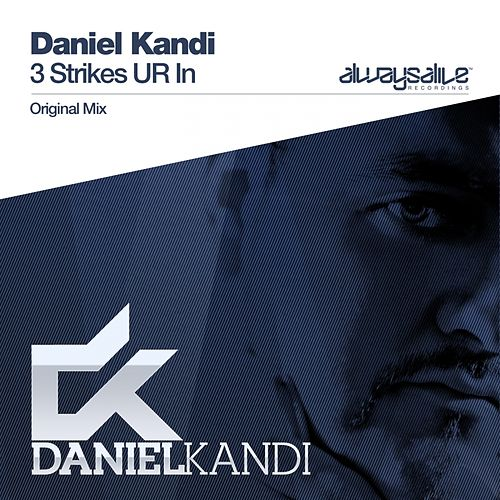 Play & Download 3 Strikes UR In by Daniel Kandi | Napster