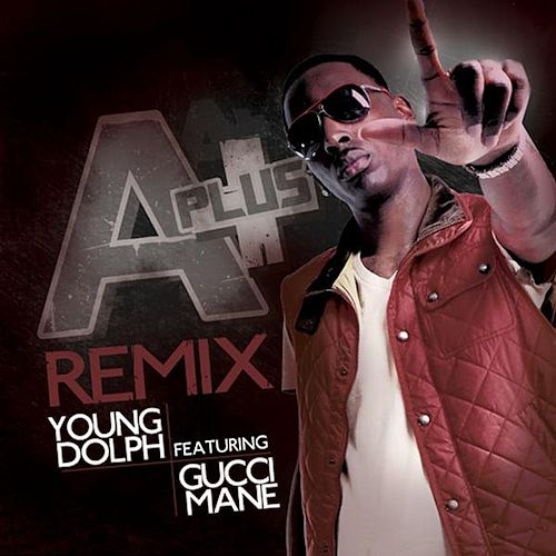 Play & Download A-Plus Remix (feat. Gucci Mane) by Young Dolph | Napster