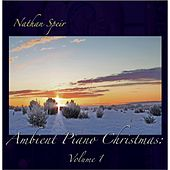Play & Download Ambient Piano Christmas, Vol. 1 by Nathan Speir | Napster