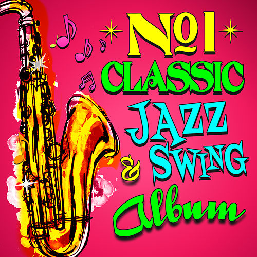 Play & Download No. 1 Classic Jazz & Swing Album by Various Artists | Napster