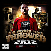Play & Download Throwder Than Throwed 2k12 by LIL C | Napster