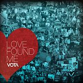 Play & Download Love Found Me by VOTA | Napster