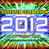 Play & Download 2012 Silvester Celebration (Happy New Year Mister Gangnam Party Rock Nossa Hits) by Various Artists | Napster