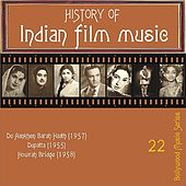 Play & Download History of Indian Film Music: Do Aankhen Barah Haath (1957), Dupatta (1955), Howrah Bridge (1958), Vol. 22 by Various Artists | Napster