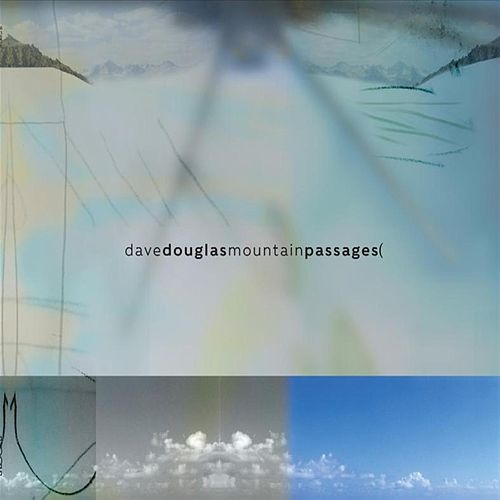 Mountain Passages by Dave Douglas