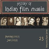 Play & Download History of Indian Film Music: Humlog (1951), Jaal (1952), Vol.  23 by Various Artists | Napster