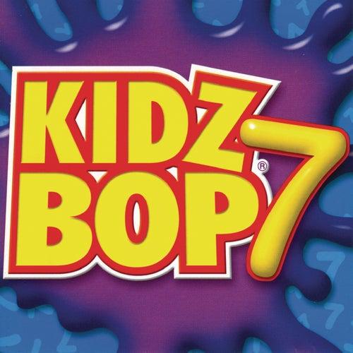 Play & Download Kidz Bop 7 by KIDZ BOP Kids | Napster
