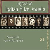 Play & Download History of Indian Film Music: Devdas (1955), Dhool Ka Phool (1959), Vol.  21 by Various Artists | Napster