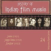 Play & Download History of Indian Film Music: Jadoo (1951), Jagga Daku (1959), Jhanjhar (1952), Vol. 24 by Various Artists | Napster
