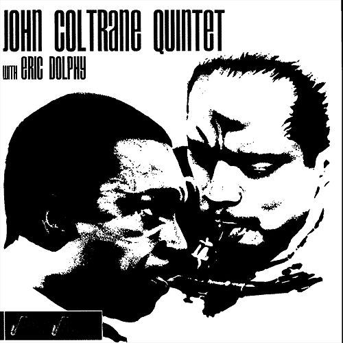 John Coltrane Quintet With Eric Dolphy by John Coltrane
