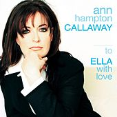 To Ella with Love by Ann Hampton Callaway