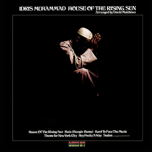Play & Download House Of The Rising Sun by Idris Muhammad | Napster