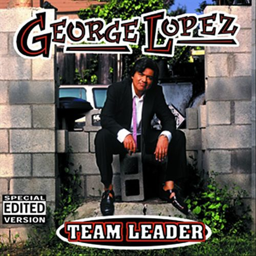 Play & Download Team Leader by George Lopez | Napster