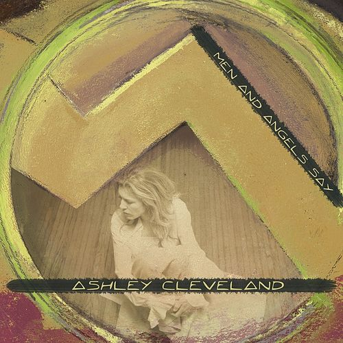 Play & Download Men & Angels Say by Ashley Cleveland | Napster