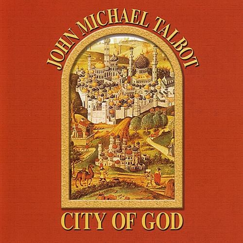 City Of God by John Michael Talbot