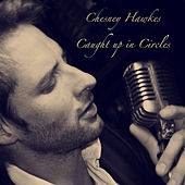 Play & Download Caught Up in Circles by Chesney Hawkes | Napster