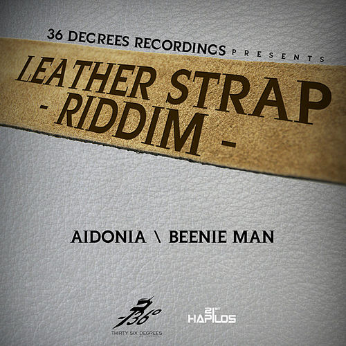 Play & Download Leather Strap Riddim by Various Artists | Napster
