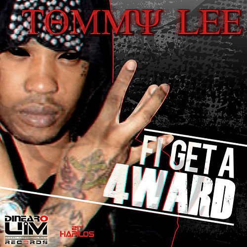 Play & Download Fi Get a 4ward - Single by Tommy Lee | Napster