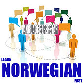 Play & Download Learn Norwegian Fast by Language Superstar | Napster