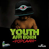 Play & Download Youth Affi Born - Single by Popcaan | Napster